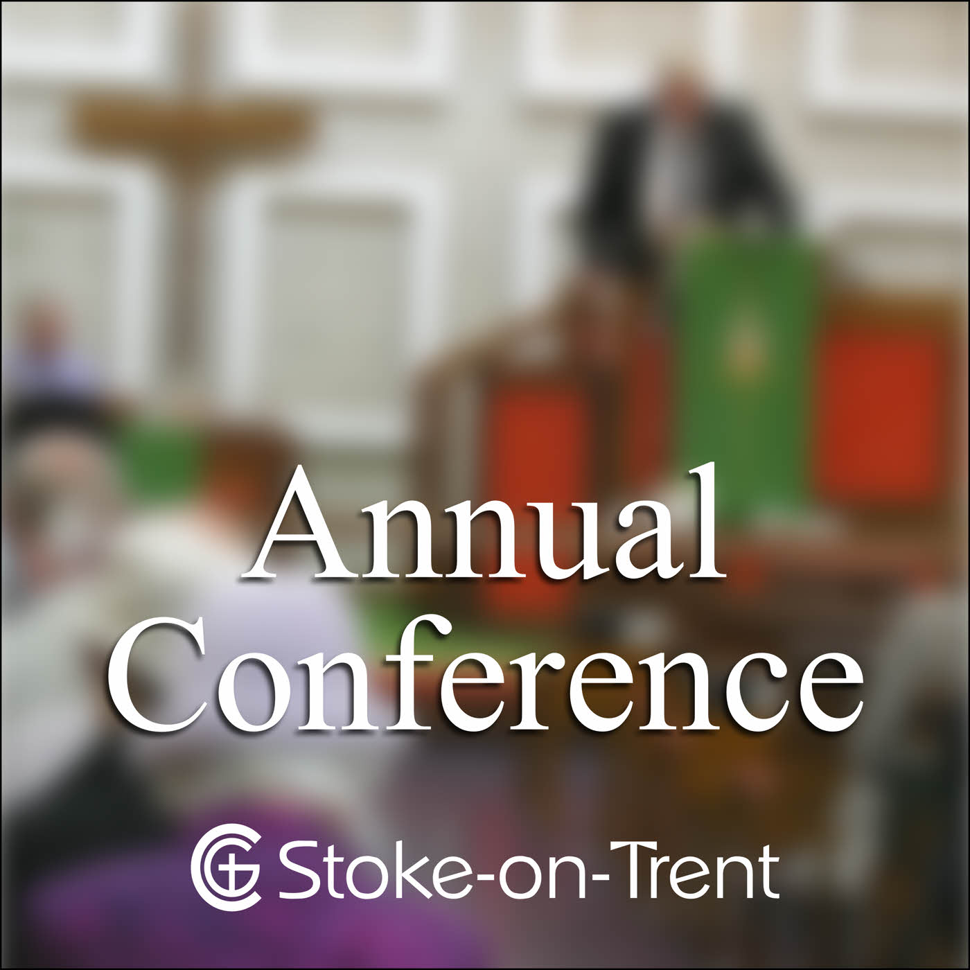 Annual Conference - The Church of God in Stoke-on-Trent